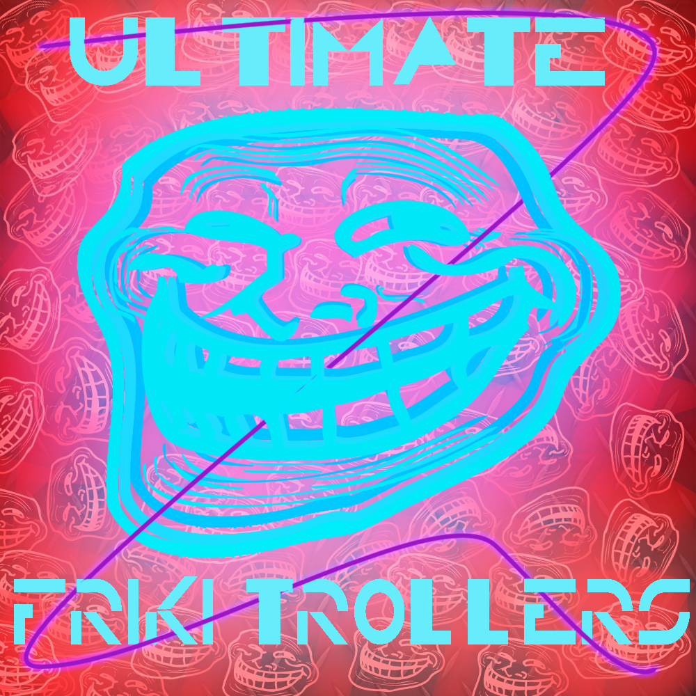 Ultimate Friki Trollers