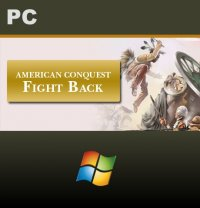 American Conquest: Fight Back PC