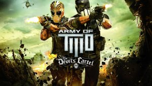 Disponible la demostración de 'Army of TWO The Devil's Cartel'