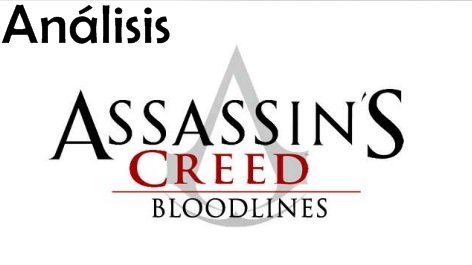 Analisis Assassin S Creed Bloodlines Psp Juegosadn