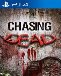 Chasing Dead PS4