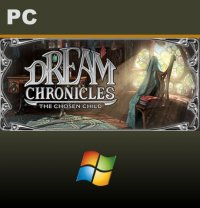 Dream Chronicles: The Chosen Child PC
