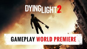Dying Light 2 es real; llegará a PC, PS4 y Xbox One