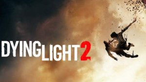 Dying Light 2: Su duración es casi imposible de delimitar, asegura Techland