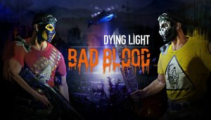 Dying Light: Bad Blood llegará en septiembre a Steam Early Access