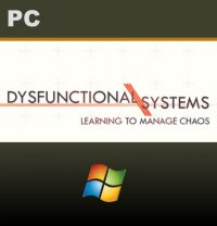 Dysfunctional Systems: Learning to Manage Chaos PC
