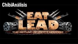 [ChibiAnálisis] Eat Lead: The Return Of Matt Hazzard