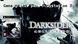 Gana gratis una copia de Darksiders Collection para PlayStation 3