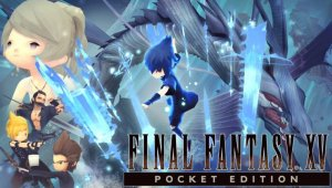 Final Fantasy XV Pocket Edition debuta en Windows Store