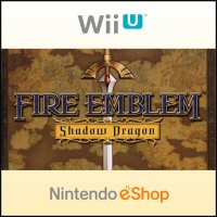 Fire Emblem: Shadow Dragon Wii U
