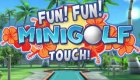 Fun! Fun! Minigolf Touch!