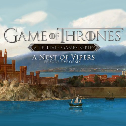 Game Of Thrones - Episodio 5: A Nest of Vipers
