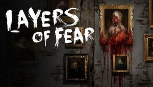 Layers of Fear, terror para Nintendo Switch de la mano de Bloober Team