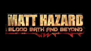Anunciado oficialmente Matt Hazard: Blood Bath And Beyond