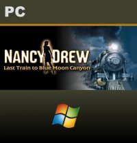 Nancy Drew: Last Train to Blue Moon Canyon PC