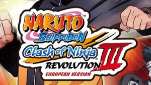 Naruto Clash of Ninja Revolution 3 ya a la venta