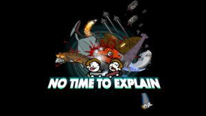 El juego flash 'No Time to Explain' renace con Steam Greenlight