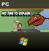 No Time to Explain PC