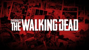 Overkill's The Walking Dead se retrasa hasta 2018
