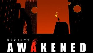 La campaña crowdfunding de 'Project Awakened' en stand by