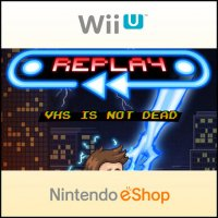 Replay - VHS is not dead Wii U