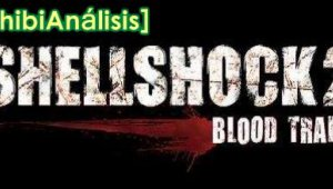 [Chibianálisis] Shellshock 2: Blood Trails