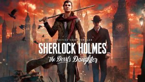 Sherlock Holmes: The Devil's Daughter ya muestra su primer vídeo in-game