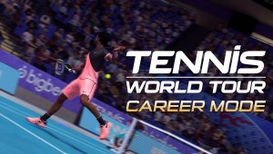 Tennis World Tour muestra en vídeo su Modo Carrera
