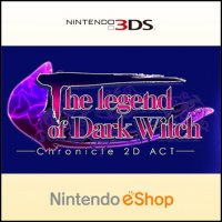 The Legend of Dark Witch - Chronicle 2D ACT Nintendo 3DS