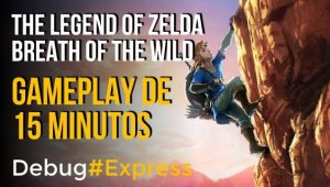 Gameplay de 15 minutos a The Legend of Zelda: Breath of the Wild para Nintendo Switch