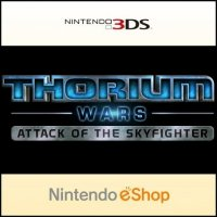 Thorium Wars: Attack of the Skyfighter Nintendo 3DS