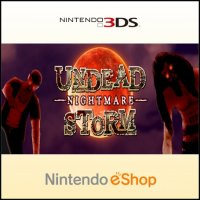 Undead Storm Nightmare Nintendo 3DS