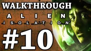 Alien Isolation Capítulo 10