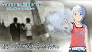 Another Code: R Cap.20 - El reloj de la torre