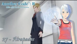 Another Code: R Cap.27 - Atrapadas