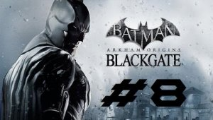 Batman Arkham Origins Blackgate | Capitulo 8