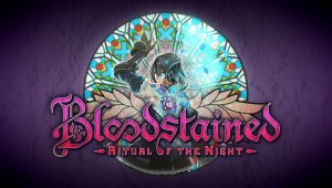Bloodstained: Ritual of the Night - Tráiler del E3 2017