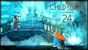 Child of Light - Cap.24 [FINAL] Luz contra oscuridad
