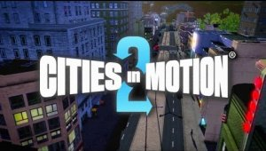 Cities in Motion 2 Tráiler