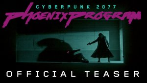 Cyberpunk 2077 Fan Film: Phoenix Program - Official Teaser