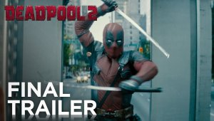 Deadpool 2 - Tráiler final