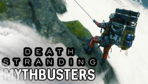 Death Stranding Mythbusters - Volumen 1