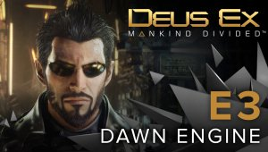 Deus Ex: Mankind Divided - Demo técnica del Dawn Engine