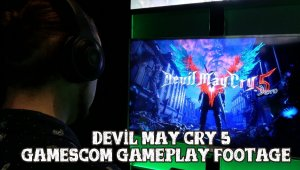 Devil May Cry 5 - Gameplay off-screen desde Gamescom 2018