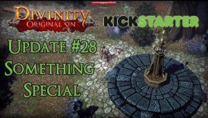 Divinity: Original Sin - Kickstarter Update #28 - Something Special