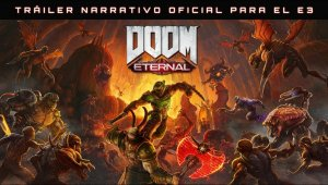 DOOM Eternal: tráiler narrativo del E3 2019