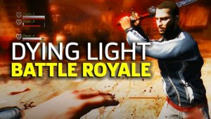 Dying Light - Modo Battle Royale en movimiento