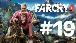 Far Cry 4 | Capitulo 19