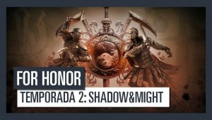 For Honor - Tráiler de la segunda Temporada Shadow & Might