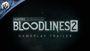 Gameplay tráiler de Vampire: The Masquerade - Bloodlines 2